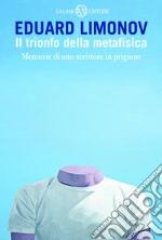 Il trionfo della metafisica. Memorie di uno scrittore in prigione libro