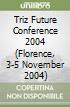 Triz Future Conference 2004 (Florence, 3-5 November 2004) libro
