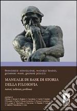 Manuale di base di storia della filosofia. Autori, indirizzi, problemi libro