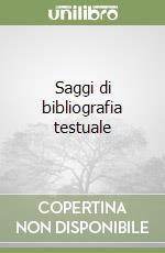 Saggi di bibliografia testuale libro
