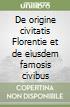De origine civitatis Florentie et de eiusdem famosis civibus libro