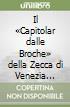 Il «Capitolar dalle Broche» della Zecca di Venezia (1358-1556) libro
