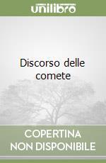 Discorso delle comete libro di Galilei Galileo - Guiducci Mario
