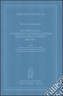 Gli articoli del «Giornale sulle scienze e lettere delle provincie venete» (1823-1824) libro di Tommaseo Niccolò