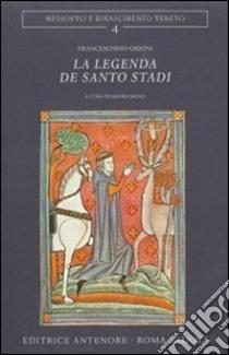 La Legenda de Santo Stadi libro di Grioni Franceschino