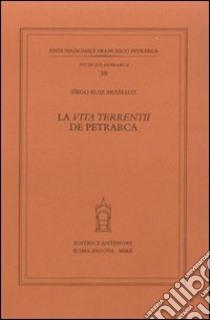 La «vita terrentii» de Petrarca libro di Ruiz Arzálluz Iñigo