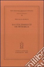 La vita terrentii de Petrarca libro di Ruiz Arzlluz Iigo