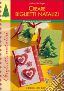 Creare biglietti natalizi libro di Hettinger Gudrun