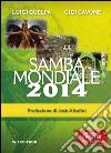 Samba mondiale 2014. Con gadget libro