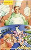 Un cuoco da ragazzi libro