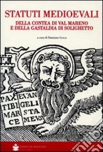 Statuti medioevali della Contea di val Martino e della Gastaldia di Solighetto libro