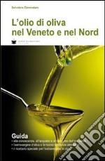 L'olio di oliva nel Veneto e nel Nord libro