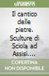 Il cantico delle pietre. Sculture di Sciola ad Assisi. Con CD Audio. Ediz. trilingue libro