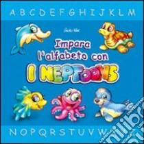 Impara l'alfabeto con i Neptoons libro di Wöerner Gerhard
