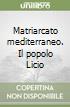 Matriarcato mediterraneo. Il popolo Licio