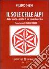 Il sole delle Alpi. Mito, storia e realtà di un simbolo antico libro