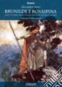 Brunilde e Rosaspina. Mito e fiaba dagli indoeuropei ai fratelli Grimm libro di Tozzi Alessandra