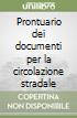 Prontuario dei documenti per la circolazione stradale libro
