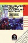 L'arte nell'era delle riproducibilità digitale libro