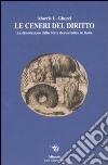 Le ceneri del diritto. La dissoluzione dello stato democratico in Italia libro