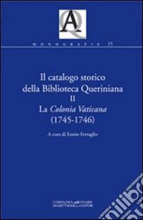 Il catalogo storico della Biblioteca Queriniana (2) libro