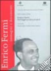 Enrico Fermi. Immagini e documenti. Catalogo della mostra libro di Vergara Roberto - Volterrani Elena