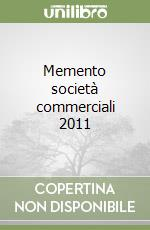 Memento societ commerciali 2011 libro