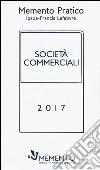 Memento pratico. Società commerciali 2017 libro