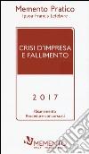 Crisi d'impresa e fallimento 2017 libro