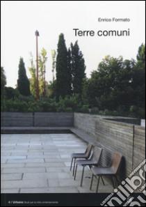 Terre comuni libro di Formato Enrico