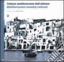 Culture mediterranee dell'abitare libro di Picone Adelina