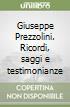 Giuseppe Prezzolini. Ricordi, saggi e testimonianze