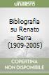 Bibliografia su Renato Serra (1909-2005)