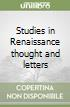Studies in Renaissance thought and letters libro