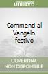 Commenti al Vangelo festivo libro