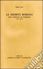 La societ romana dalla feudalit al patriziato (1816-1853) libro di Tosi Mario