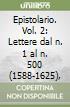 Epistolario. Vol. 2: Lettere dal n. 1 al n. 500 (1588-1625), libro