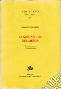 La monarchia del Messia libro di Campanella Tommaso