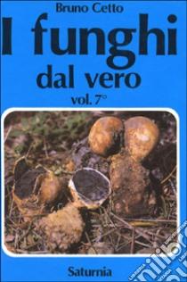 I funghi dal vero (7) libro di Cetto Bruno