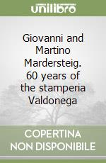 Giovanni and Martino Mardersteig. 60 years of the stamperia Valdonega libro