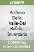 Archivio Della Valle-Del Bufalo. Inventario libro