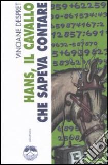 Hans, il cavallo che sapeva contare libro di Despret Vinciane