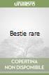 Bestie rare