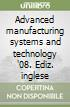 Advanced manufacturing systems and technology '08. Ediz. inglese