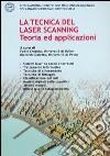 La tecnica del laser scanning. Teoria ed applicazioni libro