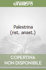Palestrina (rist. anast.) libro di Cametti Alberto