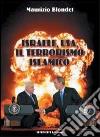 Israele, USA, il terrorismo islamico libro