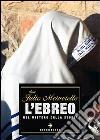 L'ebreo nel mistero della storia libro