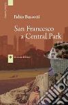 San Francesco a Central Park libro