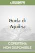 Guida di Aquileia